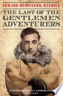 The Last of the Gentlemen Adventurers: Coming of Age in the Arctic