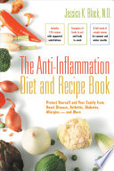 The Anti inflammation Diet and Recipe Book Book