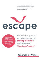 Escape The Definitive Guide To Escaping The Rat Race Starting A Business And Becoming A Freedompreneur