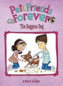 Pet Friends Forever  The Doggone Dog