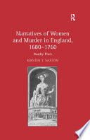 Narratives of Women and Murder in England  1680   1760