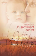 Un sentiment secret (Harlequin Prélud')