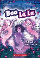 School for Ghost Girls (Boo La La #1) [Pdf/ePub] eBook
