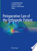 """Perioperative Care of the Orthopedic Patient"" by C. Ronald MacKenzie, Charles N. Cornell, Stavros G. Memtsoudis"
