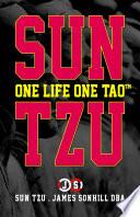 SUN TZU ONE LIFE ONE TAO