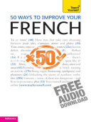 50 Ways to Improve your French  Teach Yourself