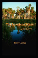 The American Scene Annotated