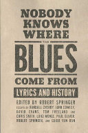 Nobody Knows where the Blues Come from