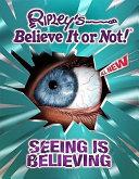 Ripley s Believe It Or Not  Seeing Is Believing