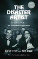 The Disaster Artist: My Life Inside The Room, the Greatest Bad Movie ...