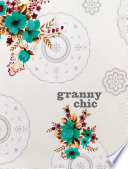 Granny Chic  Crafty recipes and inspiration for the handmade home