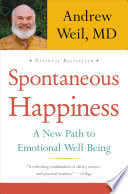 """""""Spontaneous Happiness"""" by Andrew Weil"""