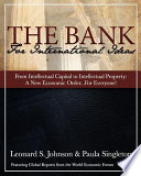 The Bank For International Ideas From Intellectual Capital To Intellectual Property