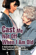 Cast Me Not Off When I Am Old