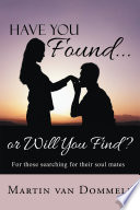 Have You Found    or Will You Find