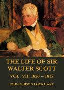 The Life of Sir Walter Scott, Vol. 7: 1826 - 1832 Pdf/ePub eBook