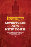 Pdf The Bowery Boys: Adventures in Old New York Telecharger