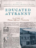 link to Educated in tyranny : slavery at Thomas Jefferson's university in the TCC library catalog