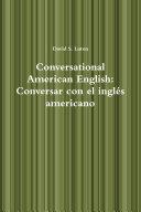 Conversational American English: Conversar con el inglŽs americano