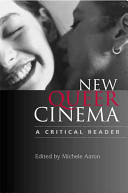 New queer cinema : a critical reader / edited by Michele Aaron.