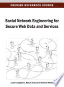 Social Network Engineering for Secure Web Data and Services