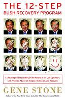 The 12 Step Bush Recovery Program