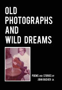 Old Photographs and Wild Dreams