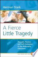 A Fierce Little Tragedy