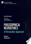 Philosophical Neuroethics A Personalist Approach Volume 1