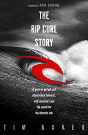 The Rip Curl Story [Pdf/ePub] eBook