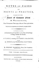 Notes of Cases in Points of Practice  Taken in the Court of Common Pleas at Westminister