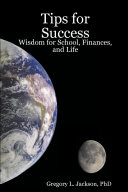 Tips for Success: Wisdom for School, Finances, and Life