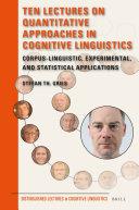 Ten Lectures on Quantitative Approaches in Cognitive Linguistics