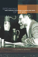 Speaking of Jews: Rabbis, Intellectuals, and the Creation of ...