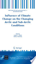 Influence of Climate Change on the Changing Arctic and Sub Arctic Conditions