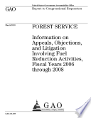 Forest Service: Information on Appeals, Objections, and Litigation Involving Fuel Reduction Activities, Fiscal Years 2006 through 2008