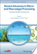 Recent Advances in Micro- and Macroalgal Processing