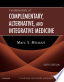 Fundamentals of Complementary  Alternative  and Integrative Medicine   E Book