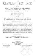 The Campaign Text Book Of The Democratic Party Of The United States For The Presidential Election Of
