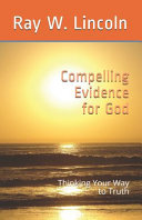 Compelling Evidence for God