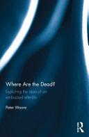 Where are the Dead