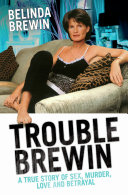 Trouble Brewin   A True Story of Sex  Murder  Love and Betrayal