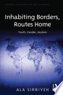 Inhabiting Borders Routes Home