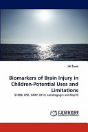Biomarkers of Brain Injury in Children Potential Uses and Limitations