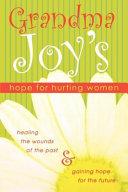 Grandma Joy's Hope for Hurting Women