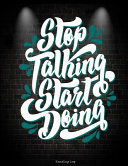 Stop Talking Start Doing: Reading Log