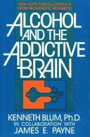 Alcohol and the Addictive Brain Book