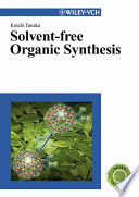Solvent free Organic Synthesis