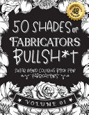 50 Shades of Fabricators Bullsh*t
