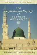 100 Inspirational Sayings of Prophet Muhammed: A Gift For Every ...
